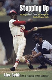 Stepping Up - The Story of Curt Flood and His Fight for Baseball Players' Rights