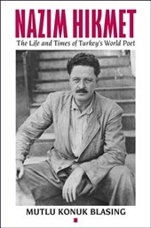 Nâzim Hikmet - The Life and Times of Turkey's World Poet
