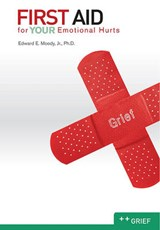 First Aid for Your Emotional Hurts | Moody, Edward E., Jr. |