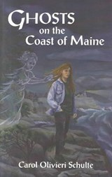 Ghosts on the Coast of Maine | Carol Schulte |