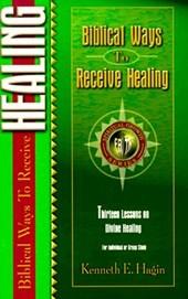 Biblical Ways to Receive Healing