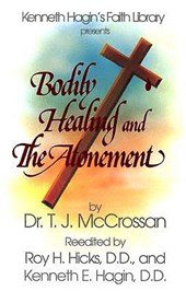 Bodily Healing and the Atonement | T. J. McCrossan |