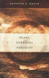 Plans, Purposes and Pursuits | Kenneth E. Hagin |