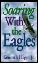 Soaring with the Eagles | Kenneth E. Hagin |