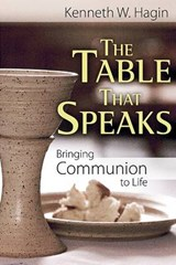 The Table That Speaks | Kenneth W. Hagin |
