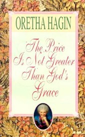 The Price Is Not Greater Than God's Grace | Oretha Hagin |