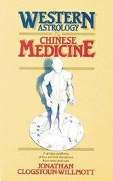 Western Astrology and Chinese Medicine | Johathan C. Willmott |