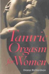 Tantric Orgasm for Women | Diana Richardson |