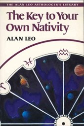The Key to Your Own Nativity | Alan Leo |