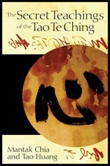 The Secret Teachings Of The Tao Te Ching | Chia, Mantak ; Huang, Tao |