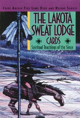 The Lakota Sweat Lodge Cards | Archie Fire Lame Deer & Hélène Sarkis |