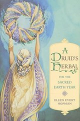 A Druid's Herbal for the Sacred Earth Year | Ellen Evert Hopman |