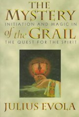 The Mystery of the Grail | Julius Evola |
