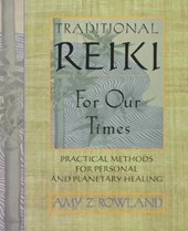 Traditional Reiki for Our Times | Amy Z. Rowland |