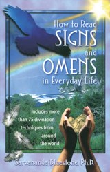 How to Read Signs and Omens in Everyday Life | Sarvananda BlueStone |