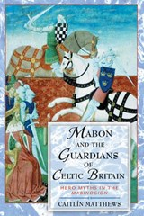 Mabon and the Guardians of Celtic Britain | Caitlin Matthews |