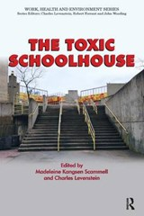 The Toxic Schoolhouse | auteur onbekend |