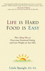 Life is Hard, Food is Easy | Linda Spangle |
