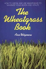 The Wheatgrass Book | Ann Wigmore |