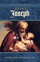 The Life and Glories of St. Joseph | Edward Healy Thompson |