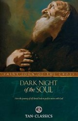 Dark Night of the Soul | Saint John of the Cross |