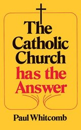 The Catholic Church Has the Answer | Paul Whitcomb |