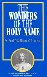 The Wonders of the Holy Name | Paul O'sullivan |