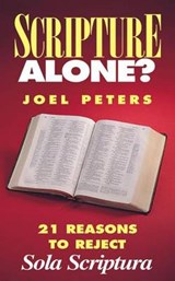 Scripture Alone? | Joel Peters |