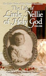 Life of Little Nellie of Holy God | Anonymous |