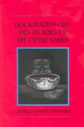 Blackbeard's Cup and Stories of the Outer Banks | Charles Harry Whedbee |