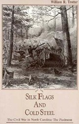 Silk Flags and Cold Steel | William Trotter |