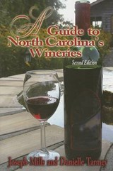 A Guide to North Carolina's Wineries | Joseph Mills |