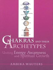 Chakras and Their Archetypes | Ambika Wauters |