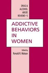 Addictive Behaviors in Women | Robert I. Watson |