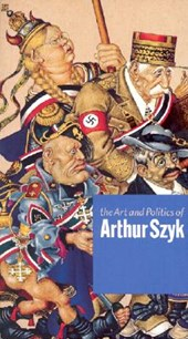 The Art and Politics of Arthur Szyk | Steven Luckert |