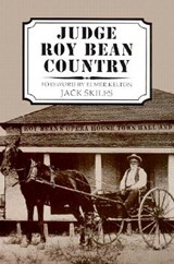 Judge Roy Bean Country | Jack Skiles |