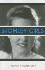Bromley Girls | Martha Mendelsohn |