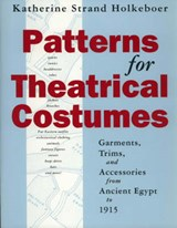 Patterns for Theatrical Costumes | Katherine Strand Holkeboer |