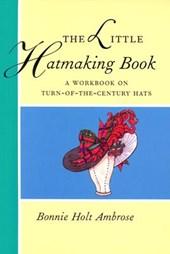 The Little Hatmaking Book