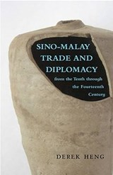 Sino-Malay Trade and Diplomacy from the Tenth Through the Fourteenth Century | Derek Heng |