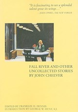 Fall River and Other Uncollected Stories | John Cheever |