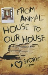 From Animal House to Our House | Ron Tanner |