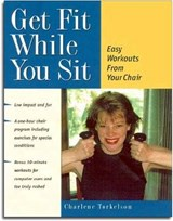 Get Fit While You Sit | Charlene Torkelson |