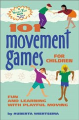 101 Movement Games for Children | Huberta Wiertsema |