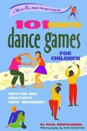 101 More Dance Games for Children