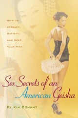 Sex Secrets of an American Geisha | Py Kim Conant |