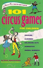 101 Circus Games for Children | Paul Rooyackers |