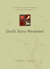 God's Story Revealed | Stephen Lennox |