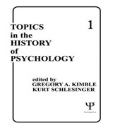 Topics in the History of Psychology | Gregory A. Kimble |