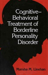 Cognitive-Behavioral Treatment of Borderline Personality Disorder | Marsha M. Linehan |